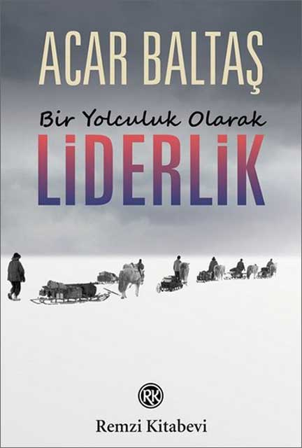 bir-yolculuk-olarak-liderlik-acar-baltas-kitap
